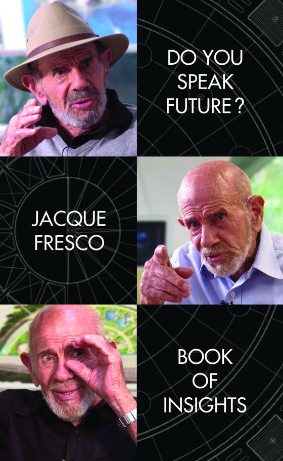 Jacque Fresco Book Of Insights