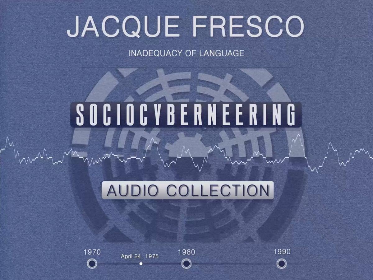 Jacque Fresco - Inadequacy Of Language