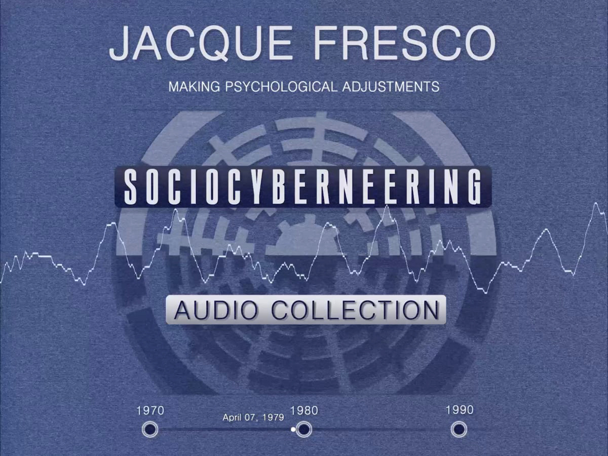 Jacque Fresco - Making Psychological Adjustments