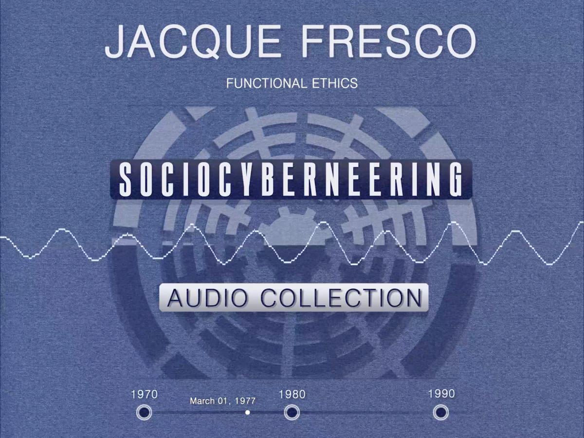 Jacque Fresco - Functional Ethics